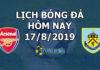 Lịch thi đấu bóng đá hôm nay ngày 17/8/2019 rạng sáng ngày 18/8/2019
