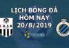Lịch thi đấu bóng đá hôm nay ngày 20/8/2019 rạng sáng ngày 21/8/2019