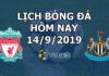 Lịch thi đấu bóng đá hôm nay ngày 14/9/2019 rạng sáng ngày 15/9/2019