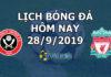 Lịch thi đấu bóng đá hôm nay ngày 28/9/2019 rạng sáng ngày 29/9/2019