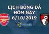 Lịch thi đấu bóng đá hôm nay ngày 6/10/2019 rạng sáng ngày 7/10/2019