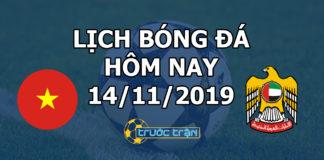 Lịch thi đấu bóng đá hôm nay ngày 14/11/2019 rạng sáng ngày 15/11/2019