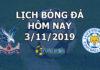 Lịch thi đấu bóng đá hôm nay ngày 3/11/2019 rạng sáng ngày 4/11/2019