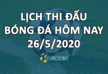 Lịch thi đấu bóng đá hôm nay ngày 26/5/2020 rạng sáng ngày 27/5/2020