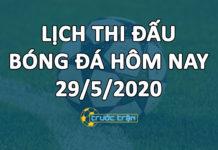 Lịch thi đấu bóng đá hôm nay ngày 29/5/2020 rạng sáng ngày 30/5/2020