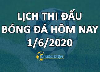 Lịch thi đấu bóng đá hôm nay ngày 1/6/2020 rạng sáng ngày 2/6/2020