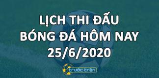 Lịch thi đấu bóng đá hôm nay ngày 25/6/2020 rạng sáng ngày 26/6/2020