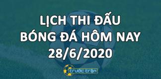 Lịch thi đấu bóng đá hôm nay ngày 28/6/2020 rạng sáng ngày 29/6/2020