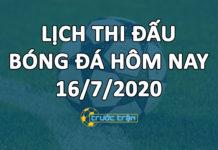 Lịch thi đấu bóng đá hôm nay ngày 16/7/2020 rạng sáng ngày 17/7/2020