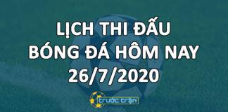 Lịch thi đấu bóng đá hôm nay ngày 26/7/2020 rạng sáng ngày 27/7/2020