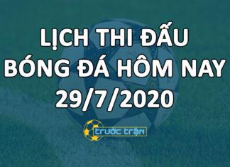 Lịch thi đấu bóng đá hôm nay ngày 29/7/2020 rạng sáng ngày 30/7/2020