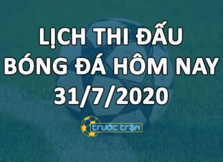 Lịch thi đấu bóng đá hôm nay ngày 31/7/2020 rạng sáng ngày 1/8/2020