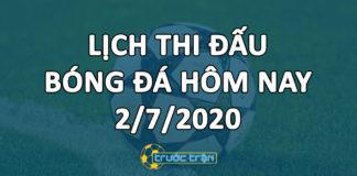 Lịch thi đấu bóng đá hôm nay ngày 2/7/2020 rạng sáng ngày 3/7/2020