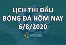 Lịch thi đấu bóng đá hôm nay ngày 6/8/2020 rạng sáng ngày 7/8/2020