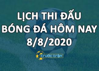 Lịch thi đấu bóng đá hôm nay ngày 8/8/2020 rạng sáng ngày 9/8/2020