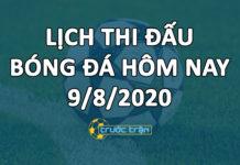 Lịch thi đấu bóng đá hôm nay ngày 9/8/2020 rạng sáng ngày 10/8/2020