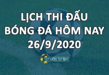 Lịch thi đấu bóng đá hôm nay ngày 26/9/2020 rạng sáng ngày 27/9/2020