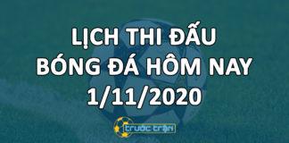 Lịch thi đấu bóng đá hôm nay ngày 1/1/2020 rạng sáng ngày 2/11/2020