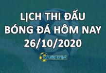 Lịch thi đấu bóng đá hôm nay ngày 26/10/2020 rạng sáng ngày 27/10/2020
