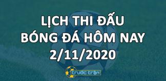 Lịch thi đấu bóng đá hôm nay ngày 2/11/2020 rạng sáng ngày 3/11/2020