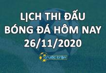 Lịch thi đấu bóng đá hôm nay ngày 26/11/2020 rạng sáng ngày 27/11/2020