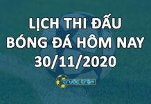 Lịch thi đấu bóng đá hôm nay ngày 30/11/2020 rạng sáng ngày 1/12/2020