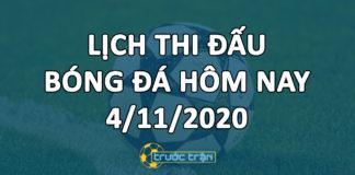 Lịch thi đấu bóng đá hôm nay ngày 4/11/2020 rạng sáng ngày 5/11/2020