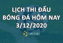 Lịch thi đấu bóng đá hôm nay ngày 3/12/2020 rạng sáng ngày 4/12/2020