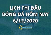 Lịch thi đấu bóng đá hôm nay ngày 6/12/2020 rạng sáng ngày 7/12/2020