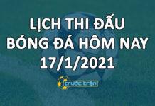 Lịch thi đấu bóng đá hôm nay ngày 17/1/2021 rạng sáng ngày 18/1/2021