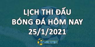 Lịch thi đấu bóng đá hôm nay ngày 25/1/2021 rạng sáng ngày 26/1/2021