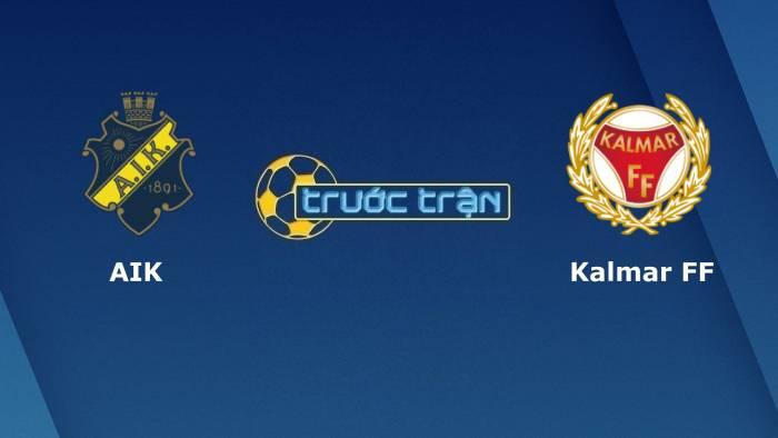 AIK Solna vs Kalmar–Tip kèo bóng đá hôm nay – 22h30 18/07/2021– VĐQG Thụy Điển