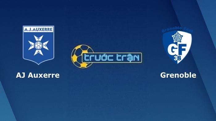 Auxerre vs Grenoble– Soi kèo hôm nay 01h45 03/08/2021– Hạng 2 Pháp