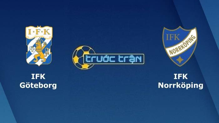 Goteborg vs Norrkoping– Soi kèo hôm nay 00h00 03/08/2021– VĐQG Thụy Điển