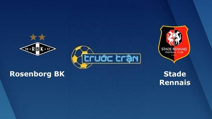 Rosenborg vs Stade Rennais – Soi kèo hôm nay 00h0027/08/2021 – Europa Conference League