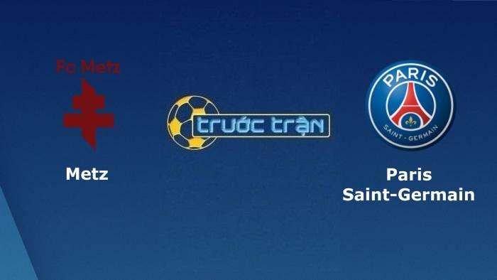 Metz vs Paris Saint Germain – Soi kèo hôm nay 02h00 23/09/2021 – VĐQG Pháp