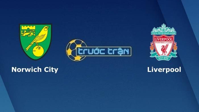 Norwich City vs Liverpool – Soi kèo hôm nay 01h45 22/09/2021 – Carbao Cup