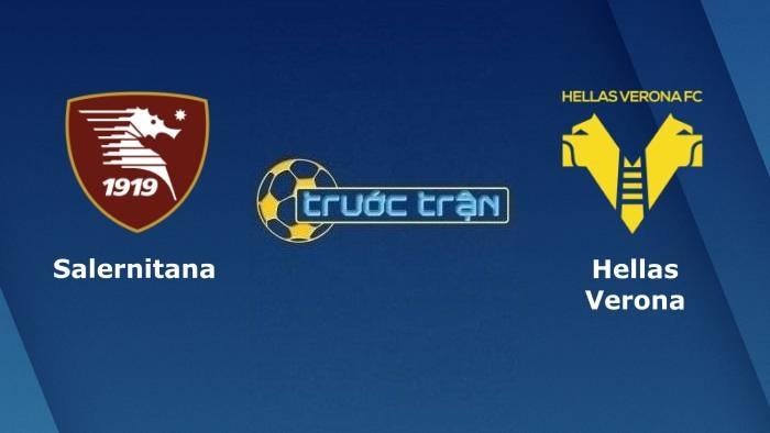 Salernitana vs Hellas Verona – Soi kèo hôm nay 23h30 22/09/2021 – VĐQG Italia
