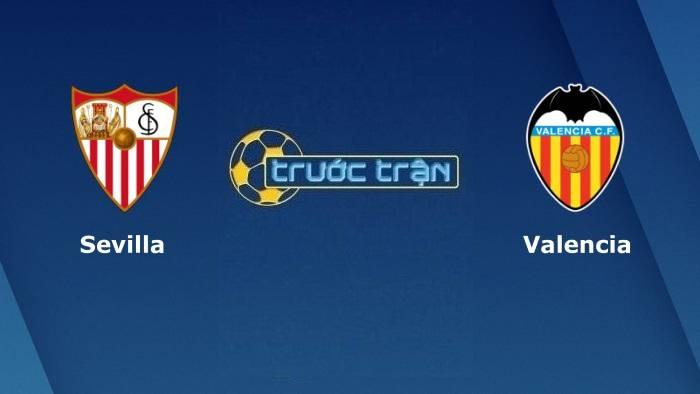 Sevilla vs Valencia – Soi kèo hôm nay 00h30 23/09/2021 – VĐQG Tây Ban Nha