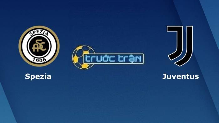 Spezia vs Juventus – Soi kèo hôm nay 23h30 22/09/2021 – VĐQG Italia