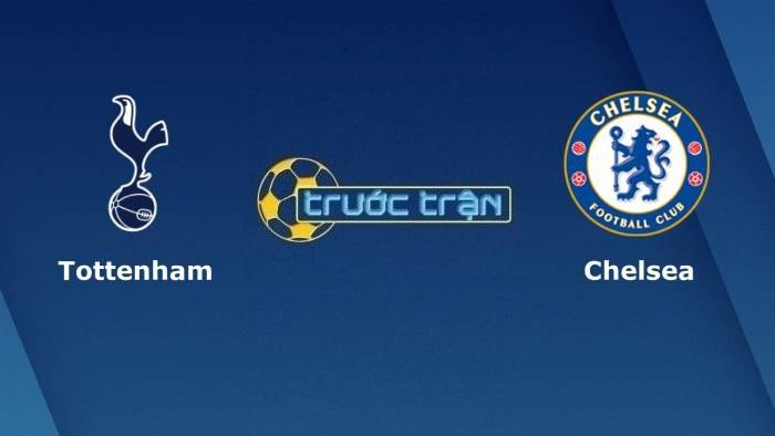 Tottenham vs Chelsea – Soi kèo hôm nay 22h30 19/09/2021 – Ngoại hạng Anh
