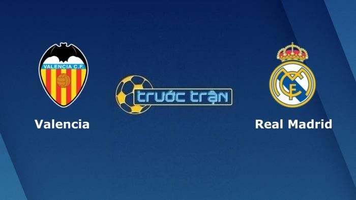 Valencia vs Real Madrid – Soi kèo hôm nay 02h00 20/09/2021 – VĐQG Tây Ban Nha