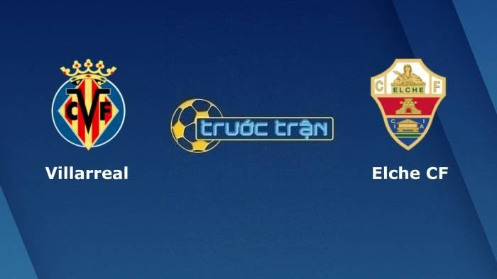 Villarreal vs Elche – Soi kèo hôm nay 03h00 23/09/2021 – VĐQG Tây Ban Nha