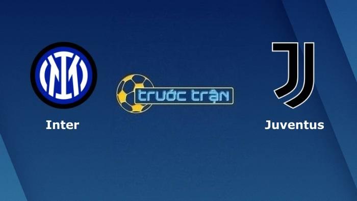 Inter Milan vs Juventus – Soi kèo hôm nay 01h4525/10/2021 – VĐQG Italia