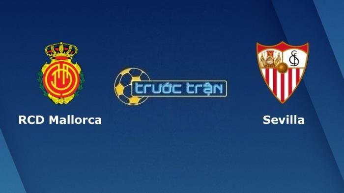 Mallorca vs Sevilla– Soi kèo hôm nay00h00 28/10/2021 – VĐQG Tây Ban Nha