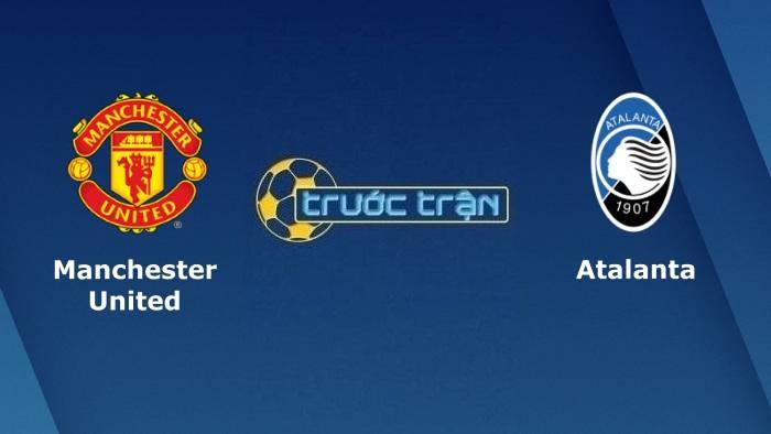 Manchester United vs Atalanta – Soi kèo hôm nay 02h00 21/10/2021 – Champions League
