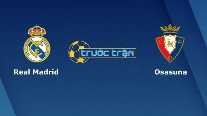 Real Madrid vs Osasuna – Soi kèo hôm nay 02h3028/10/2021 – VĐQG Tây Ban Nha